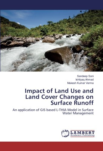 Impact of Land Use and Land Cover Changes on Surface Runoff: An application of GIS based L-THIA ...