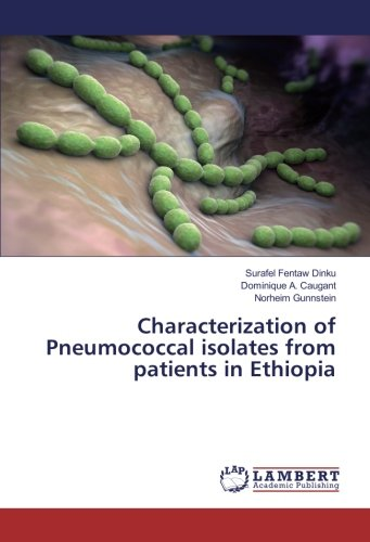 Characterization of Pneumococcal isolates from patients in Ethiopia (Paperback): Surafel Fentaw ...