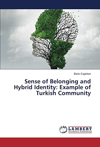 9783659908668: Sense of Belonging and Hybrid Identity: Example of Turkish Community