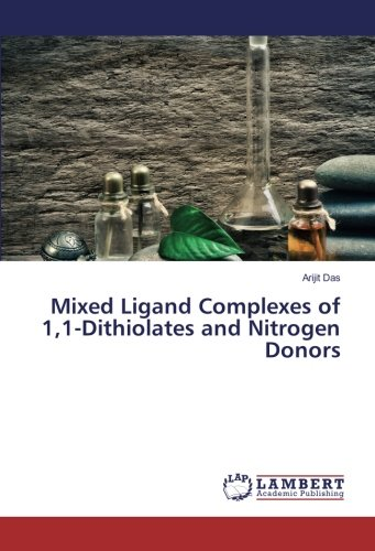 9783659909801: Mixed Ligand Complexes of 1,1-Dithiolates and Nitrogen Donors