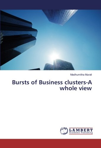 Bursts of Business clusters-A whole view: Murali, Madhumitha
