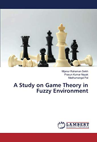 A Study on Game Theory in Fuzzy: Seikh, Mijanur Rahaman