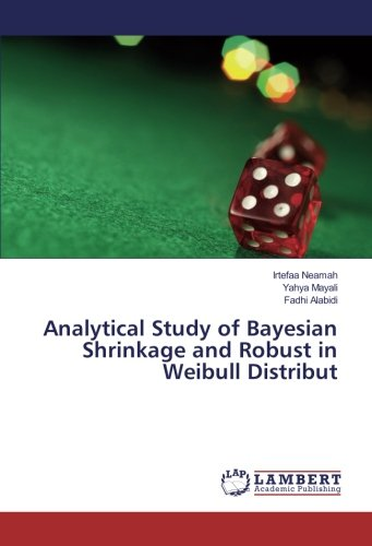 Analytical Study of Bayesian Shrinkage and Robust in Weibull Distribut (Paperback): Irtefaa Neamah,...