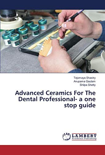 9783659913594: Advanced Ceramics For The Dental Professional- a one stop guide