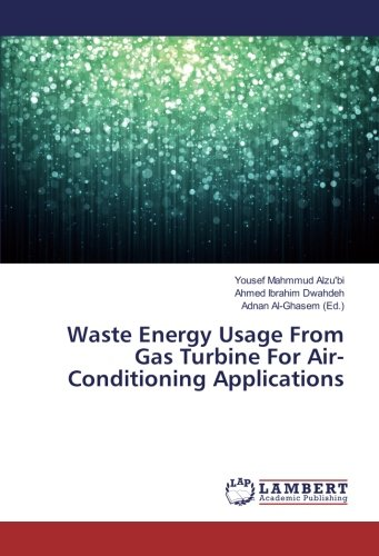 Waste Energy Usage From Gas Turbine For: Ibrahim Dwahdeh, Ahmed