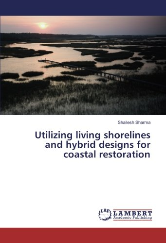9783659922053: Utilizing living shorelines and hybrid designs for coastal restoration