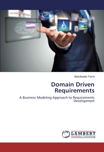 9783659926723: Domain Driven Requirements: A Business Modeling Approach to Requirements Development