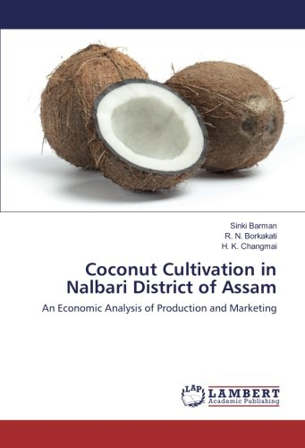 9783659928604: Coconut Cultivation in Nalbari District of Assam: An Economic Analysis of Production and Marketing