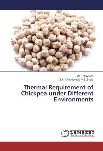 Thermal Requirement of Chickpea under Different Environments: M. C. Chopada