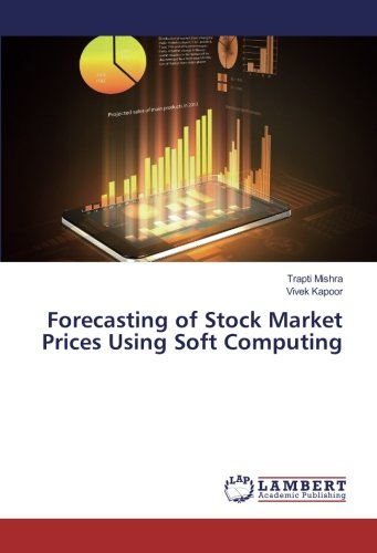 Forecasting of Stock Market Prices Using Soft: Mishra, Trapti /