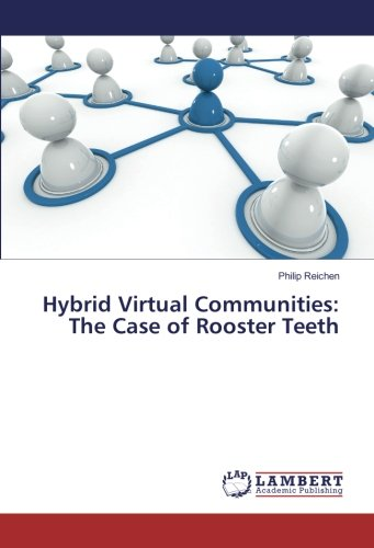 Hybrid Virtual Communities: The Case of Rooster Teeth (Paperback): Philip Reichen