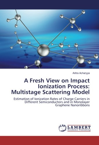 A Fresh View on Impact Ionization Process: Multistage Scattering Model: Estimation of Ionization ...
