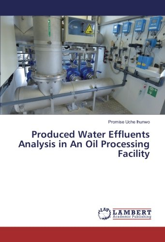 9783659936296: Produced Water Effluents Analysis in An Oil Processing Facility