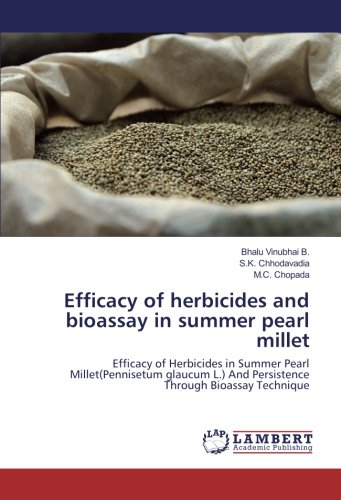 9783659936630: Efficacy of herbicides and bioassay in summer pearl millet: Efficacy of Herbicides in Summer Pearl Millet(Pennisetum glaucum L.) And Persistence Through Bioassay Technique