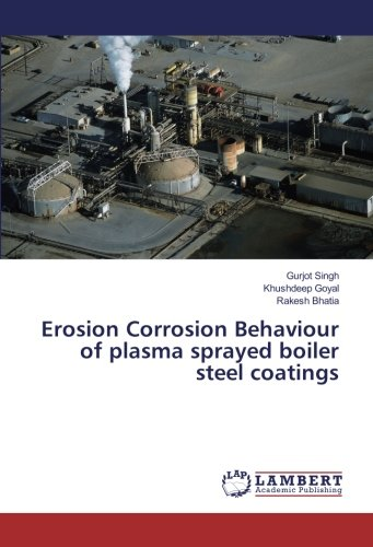 Erosion Corrosion Behaviour of plasma sprayed boiler: Singh, Gurjot /