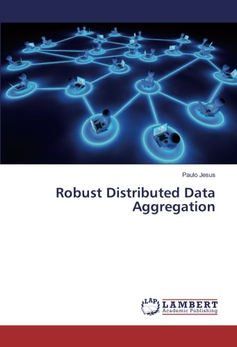 9783659940828: Robust Distributed Data Aggregation