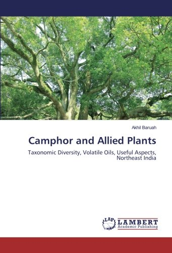 Camphor and Allied Plants: Baruah, Akhil