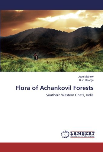 Flora of Achankovil Forests: Mathew, Jose /