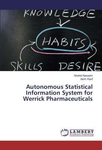 Autonomous Statistical Information System for Werrick Pharmaceuticals (Paperback): Asim Rauf, ...