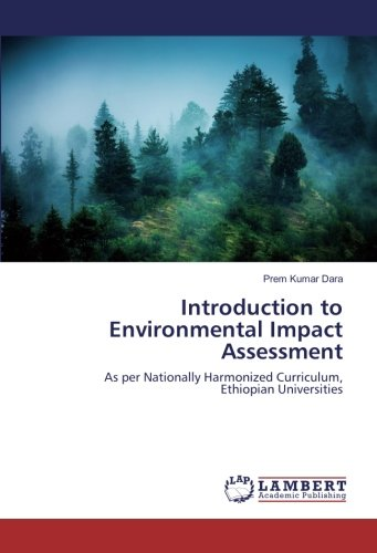 Introduction to Environmental Impact Assessment: As per Nationally Harmonized Curriculum, Ethiopian...