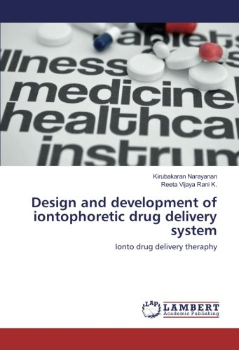 Design and development of iontophoretic drug delivery system: Ionto drug delivery theraphy: ...