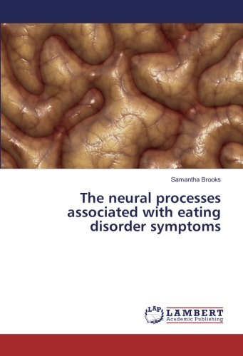 The neural processes associated with eating disorder symptoms (Paperback): Samantha Brooks