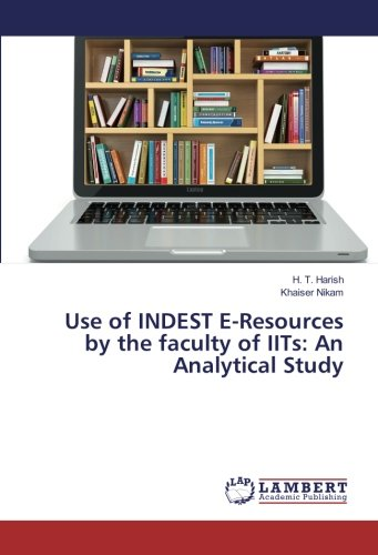Use of INDEST E-Resources by the faculty: Harish, H. T.
