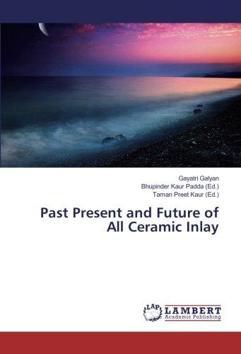 Past Present and Future of All Ceramic Inlay (Paperback): Gayatri Galyan