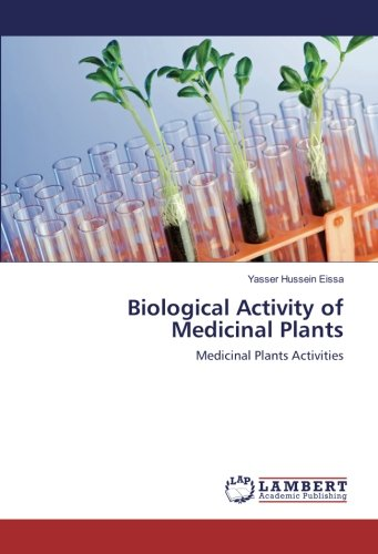 Biological Activity of Medicinal Plants: Medicinal Plants Activities (Paperback): Yasser Hussein ...