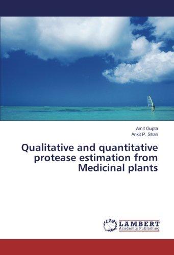 Qualitative and quantitative protease estimation from Medicinal: Gupta, Amit /