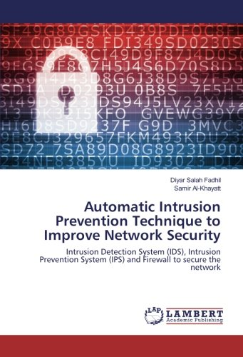 Automatic Intrusion Prevention Technique to Improve Network Security: Intrusion Detection System (...