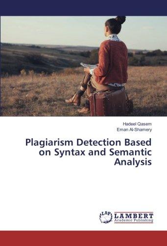 Plagiarism Detection Based on Syntax and Semantic Analysis (Paperback): Eman Al-Shamery, Hadeel ...