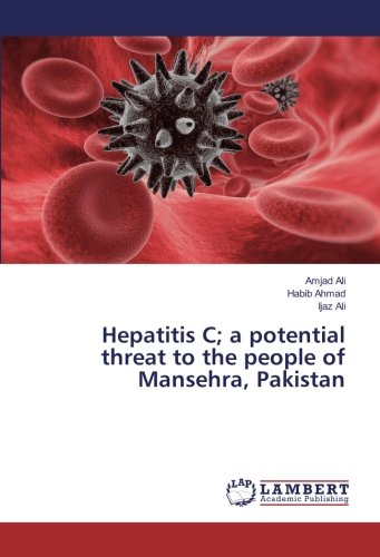 Hepatitis C; a potential threat to the: Ali, Amjad /