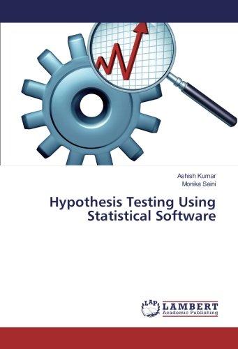 Hypothesis Testing Using Statistical Software: Ashish Kumar