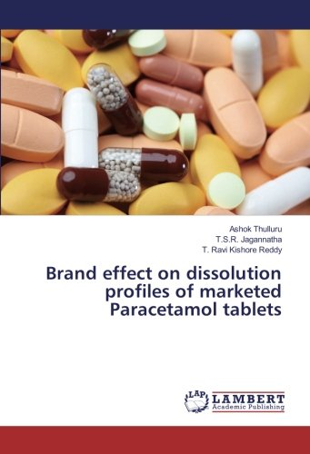 Brand effect on dissolution profiles of marketed Paracetamol tablets (Paperback): T. S. R. ...