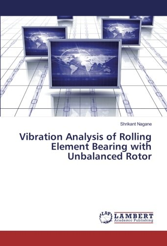 Vibration Analysis of Rolling Element Bearing with: Nagane, Shrikant
