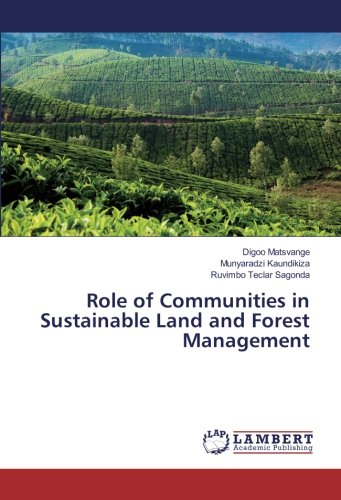 Role of Communities in Sustainable Land and Forest Management (Paperback): Digoo Matsvange, ...