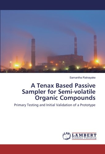 A Tenax Based Passive Sampler for Semi-volatile Organic Compounds: Primary Testing and Initial ...