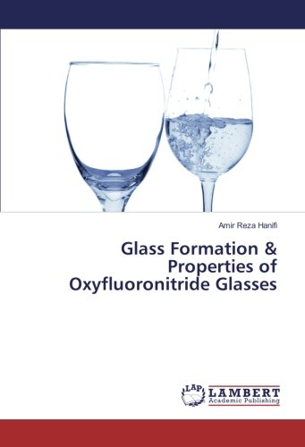 Glass Formation & Properties of Oxyfluoronitride Glasses: Amir Reza Hanifi
