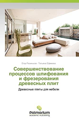 Sovershenstvovanie protsessov shlifovaniya i frezerovaniya drevesnykh plit: