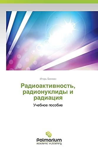 Radioaktivnost', radionuklidy i radiatsiya: Bekman, Igor'