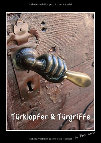 9783660071962: Türklopfer & Türgriffe (Posterbuch DIN A2 hoch): Fotografien alter Türklopfer und Türgriffe (Posterbuch, 14 Seiten)