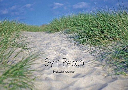 9783660095715: Bebop Sylt (Posterbuch DIN A4 quer): Sylt-Augenblicke eines Jazz-Liebhabers (Posterbuch, 14 Seiten)