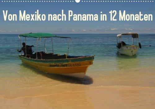9783660110579: Von Mexiko nach Panama in 12 Monaten  (Wandkalender 2014 DIN A3 quer): Momentaufnahmen einer Reise durch die atemberaubenden Landschaften Zentralamerikas  Monatskalender, 14 Seiten