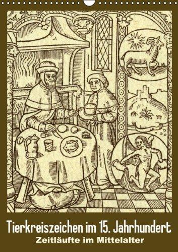 9783660124064: Tierkreiszeichen im 15. Jahrhundert - Zeitläufte im Mittelalter (Wandkalender 2014 DIN A3 hoch): Sternzeichen und Alltagsleben Monatskalender, 14 Seiten