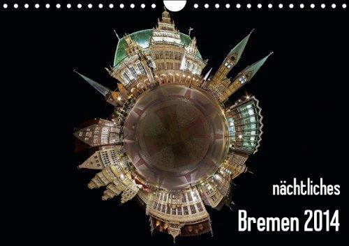 9783660127485: nächtliches Bremen 2014 (Wandkalender 2014 DIN A4 quer): Aufnahmen bei Nacht und während der blauen Stunde (Monatskalender, 14 Seiten)