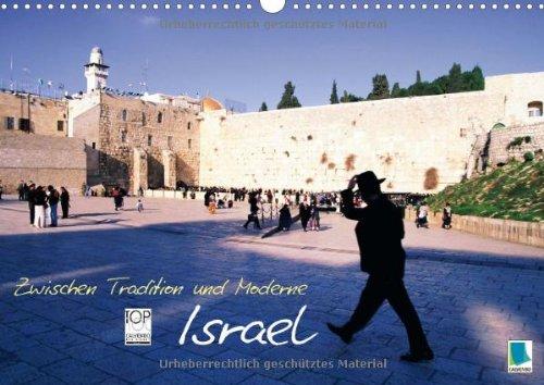 9783660141320: Zwischen Tradition und Moderne: Israel (Wandkalender 2014 DIN A3 quer): Gelobtes Land (Monatskalender, 14 Seiten)
