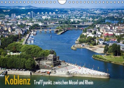 9783660154375: Treffpunkt zwischen Mosel und Rhein: Koblenz (Wandkalender 2014 DIN A4 quer): Treffpunkt zwischen Mo A4 quer