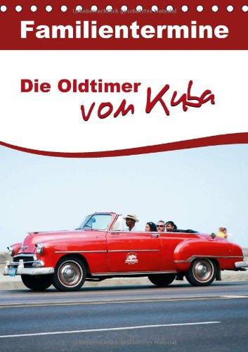 9783660178388: Die Oldtimer von Kuba - Familientermine - Author: CALVENDO