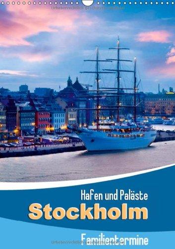 9783660181197: Hafen und Paläste: Stockholm (Wandkalender 2014 DIN A3 hoch): Familientermine (Monatskalender, 14 Seiten)